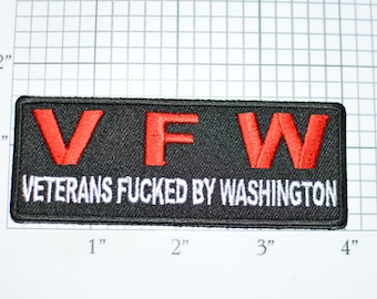 V F W Veterans Fucked by Washington Iron-On Embroidered Clothing Patch Motorcycle 1% Outlaw Biker Jacket Vest Novelty Badge Military VFW