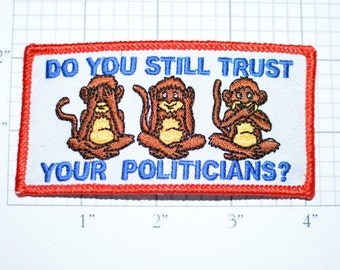Do You Still Trust Your Politicians? Iron-On Embroidered Patch Funny Government Satire President Donald Trump See Hear Speak No Evil Monkeys
