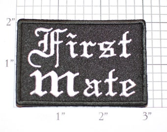 FIRST MATE Iron-on (or Sew On) Patch for Biker Jacket Vest MC Motorcycle Rider Sailor Chief Deck Officer Veteran Retiree Gift Idea Keepsake