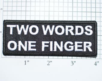 Two Words One Finger Iron-On Embroidered Patch Funny Motorcycle Biker Jacket Vest Outlaw One 1% FU Novelty Badge Frig Take Bugger Off t03d