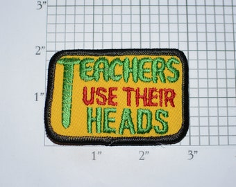Teachers Use Their Heads Iron-On Vintage Embroidered Clothing Patch Trainer Instructor Uniform Shirt Jacket Vest Retro 1970s Emblem Crest