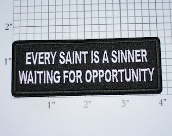 Every Saint is a Sinner Waiting for Opportunity Iron-On (or Sew-On) Embroidered Clothing Patch for Biker Jacket Vest Motorcycle Rider Emblem
