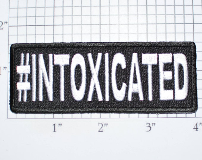 Hashtag Intoxicated Iron-on Clothing Patch Drinking Drunk Alcohol Booze Bachelor Party Gift Idea Bachelorette Stag Hen Pub Crawl Inebriated