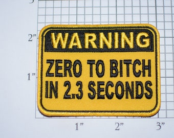 Warning Zero to Bitch in 2.3 Seconds Iron-On Embroidered Clothing Patch Caution Sign Novelty Adult Humor Emblem Woman Biker Lady Rider