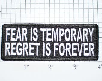 Fear Is Temporary Regret is Forever Iron-On Embroidered Clothing Patch for Shirt Biker Jacket Vest Backpack Jeans Purse Novelty Badge t03g