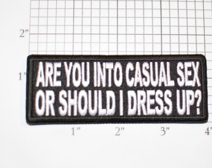 Are You Into Casual Sex Or Should I Dress Up? Iron-On Embroidered Patch For Jacket Shirt Hat Jeans Novelty Badge Flirty Sexy Pickup Line