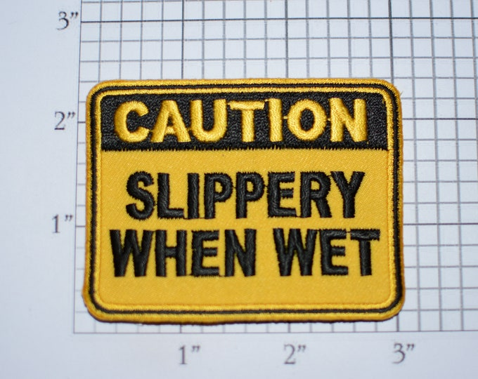 Caution Slippery When Wet Iron On Embroidered Clothing Patch Traffic Road Warning Sign Novelty Emblem Funny Cute Novelty Emblem Innuendo