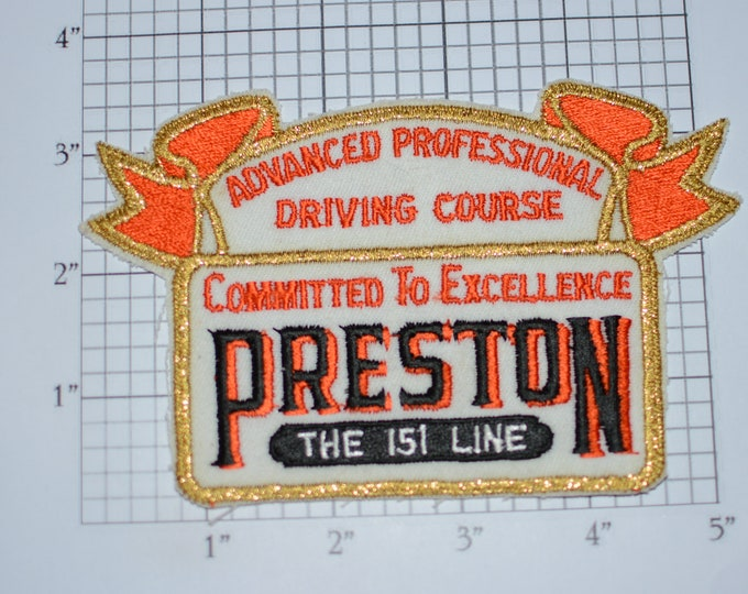 Advanced Professional Driving Course Embroidered Clothing Patch Committed to Excellence Preston the 151 Line OTR Trucking Transportation