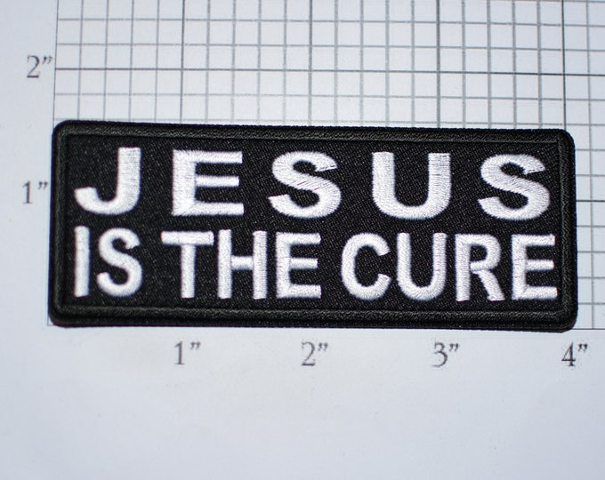 Jesus Is The Cure Iron-On (or Sew On) Embroidered Clothing Patch for Biker Jacket Vest MC Motorcycle Rider Christ Christian Religious Faith