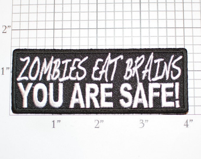 Zombies Eat Brains You Are Safe! Iron-on Embroidered Clothing Patch for Biker Jacket Vest Shirt Jeans Backpack Hat Gift Idea Undead Cosplay