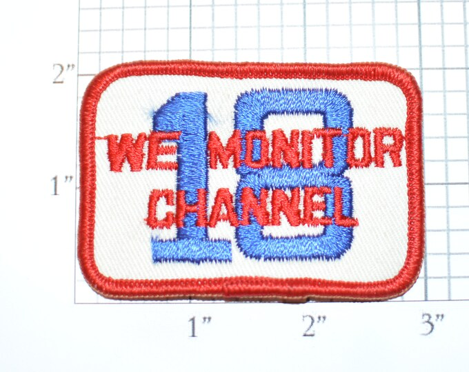 We Monitor Channel 18 (CB Citizens Band Radio) Vintage Embroidered Clothing Patch for Jacket Jeans Vest Hat Backpack Trucker Truck Driver