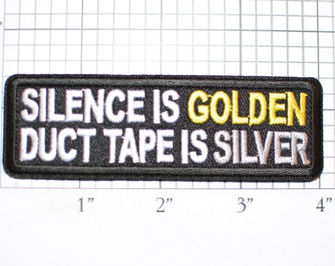 Silence is Golden Duct Tape is Silver, Funny Iron-on Embroidered Clothing Patch Biker Jacket Vest MC Motorcycle Rider Mouth Shut Up Quiet
