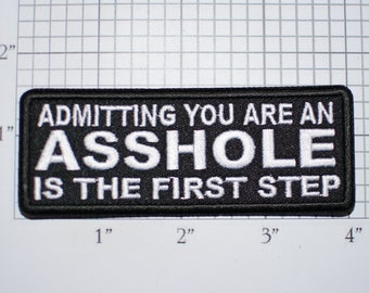 Admitting You Are An Asshole Is The First Step, Funny Iron-on Embroidered Clothing Patch Biker Jacket Vest Motorcycle Rider Gift Idea
