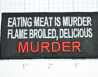 Eating Meat is (Delicious) Murder, Funny Patch Iron-on Patch Embroider Patch Clothing Patch Applique Biker Patch Motorcycle Patch Black oz1