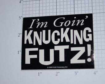 I'm Goin' Knucking Futz, Unused Vintage Vinyl Glossy Sticker Retro Humor White Elephant Party Gag Gift Idea Auto Car Bumper Laptop Adornment