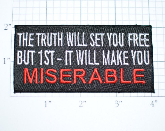 The Truth Will Set You Free But 1st Make You Miserable, Funny Patch Iron-on Embroider Clothing Applique Sew Biker Motorcycle Patch Black oz1