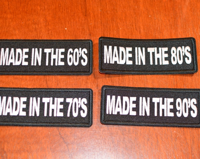 Made In The (60s 70s 80s or 90s) Iron-On Embroidered Clothing Patch (Sold Separately) Biker Jacket Vest MC Generational Fun Novelty Emblem
