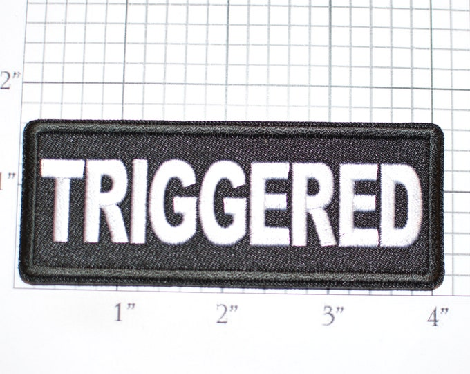 TRIGGERED Iron-On (Or Sew-on) Embroidered Clothing Patch for Biker Jacket Vest MC Jean Shirt Backpack Novelty Emblem Crest Agitated Offended