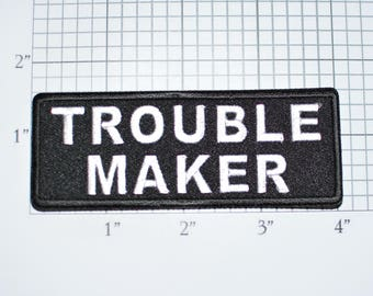 Trouble Maker Iron-On Embroidered Motorcycle Outlaw Biker 1% Clothing Patch for Jacket Vest Jeans Shirt Novelty Badge Mischief Rascal t02h