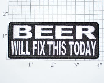 BEER Will Fix This Today Iron-on Embroidered Clothing Patch Drinking Drunk Alcohol Bachelor Party Gift Idea Bachelorette Stag Pub Crawl