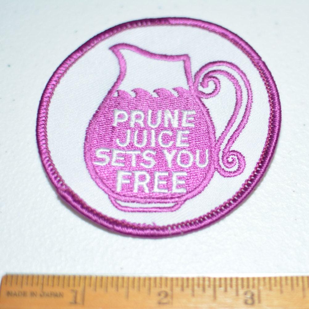 Prune Juice Sets You Free Iron-on patch jeans patch jacket patch ... f5cfe3358fb