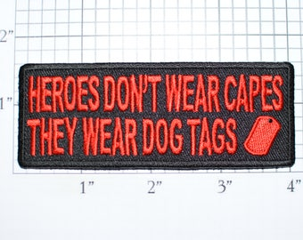 Heroes Don't Wear Capes, They Wear Dog Tags Iron-On Embroidered Clothing Patch for Jacket Vest Shirt Hat Military Morale Veteran Gift t03e