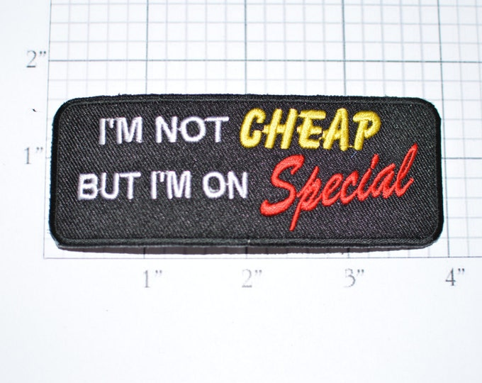 I'm Not Cheap But I'm On Special, Funny Patch Iron-on Patch Embroider Patch Clothing Patch Applique Biker Patch Motorcycle Patch Black oz1