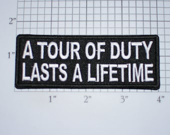 A Tour of Duty Lasts a Lifetime Iron-On Embroidered Clothing Patch Logo for Jacket Vest Shirt Hat Military Morale Vet Veteran Gift Idea Hero