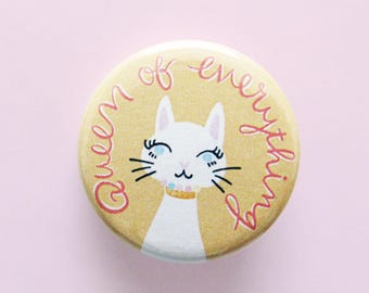 Queen of Everything Pinback Button, Cat Lady Button, Gifts Under 5, , Gift for Her, Gift for Mom, Cute Cat Pin, Novelty Gift