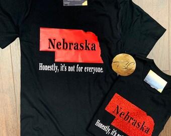 d1c627e7 NEBRASKA SHIRT, Nebraska Honestly, it's not for everyone, Nebraska Shirt,  Nebraska Slogan, Honestly, it's not for everyone, Nebraska Apparel