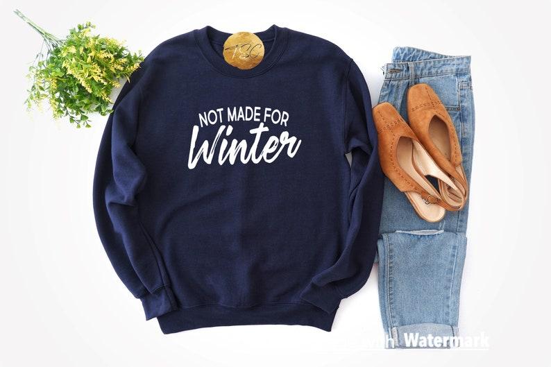 I am so freaking cold I Hate Winter I hate Winter Shirt Not Made for Winter Shirt cold Not Made for Winter Winter Shirt