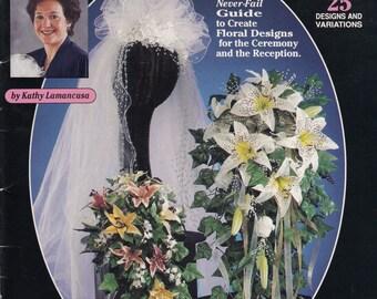 Bridal Fantasy Floral Designs for Wedding Ceremony & Reception Instructional Book - Suzanne McNeill Original Designs Book No. 3013