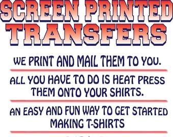 55037c9ad Custom Screen Printed Transfers STARTING AT ***4 Dollars***