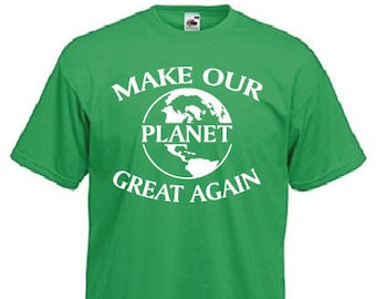 MAKE OUR PLANET Great Again Paris Climate Agreement, Clean Energy, Trump Pull Out, Anti Trump, Global Warming T Shirt