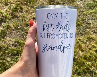 Fathers Day Gift   Only The Best Dads Get Promoted to Grandpa Tumbler   Grandpa to Be Gift   Christmas Gift for Grandpa