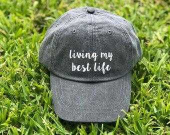b1774f652d90e Living My Best Life Baseball Hat