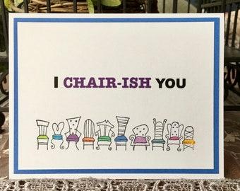I Cherish You, Love card for Husband Wife, Best Friends, Valentine Girlfriend, Special Friendship, Pun card Boyfriend, BFF Greeting, Chair