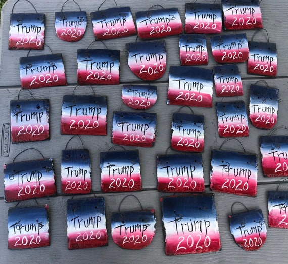 TRUMP 2020 Hand Painted $4 SLATE Patriotic ORNAMENT Ornaments PRESIDENT ELECTION
