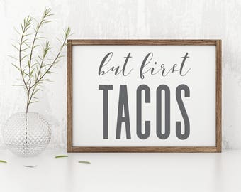 But First Tacos Wood Sign