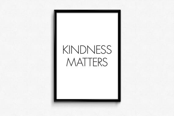 Kindness Matters, Inspo Quotes, Digital Prints, Printable Quotes,  Motivational Poster, Typography Print, Home Decor, Scandinavian Print