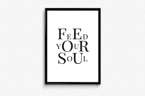 experimental design feed your soul scandinavian quote print