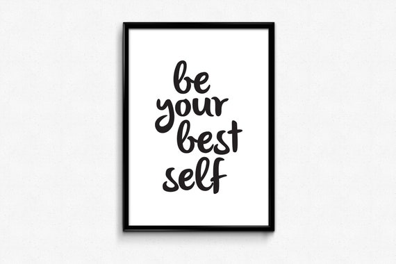 Printable Quotes Wall Art, Be Your Best Self, Inspirational Signs,  Motivational Poster, Downloadable Prints Black and White,Positive Posters