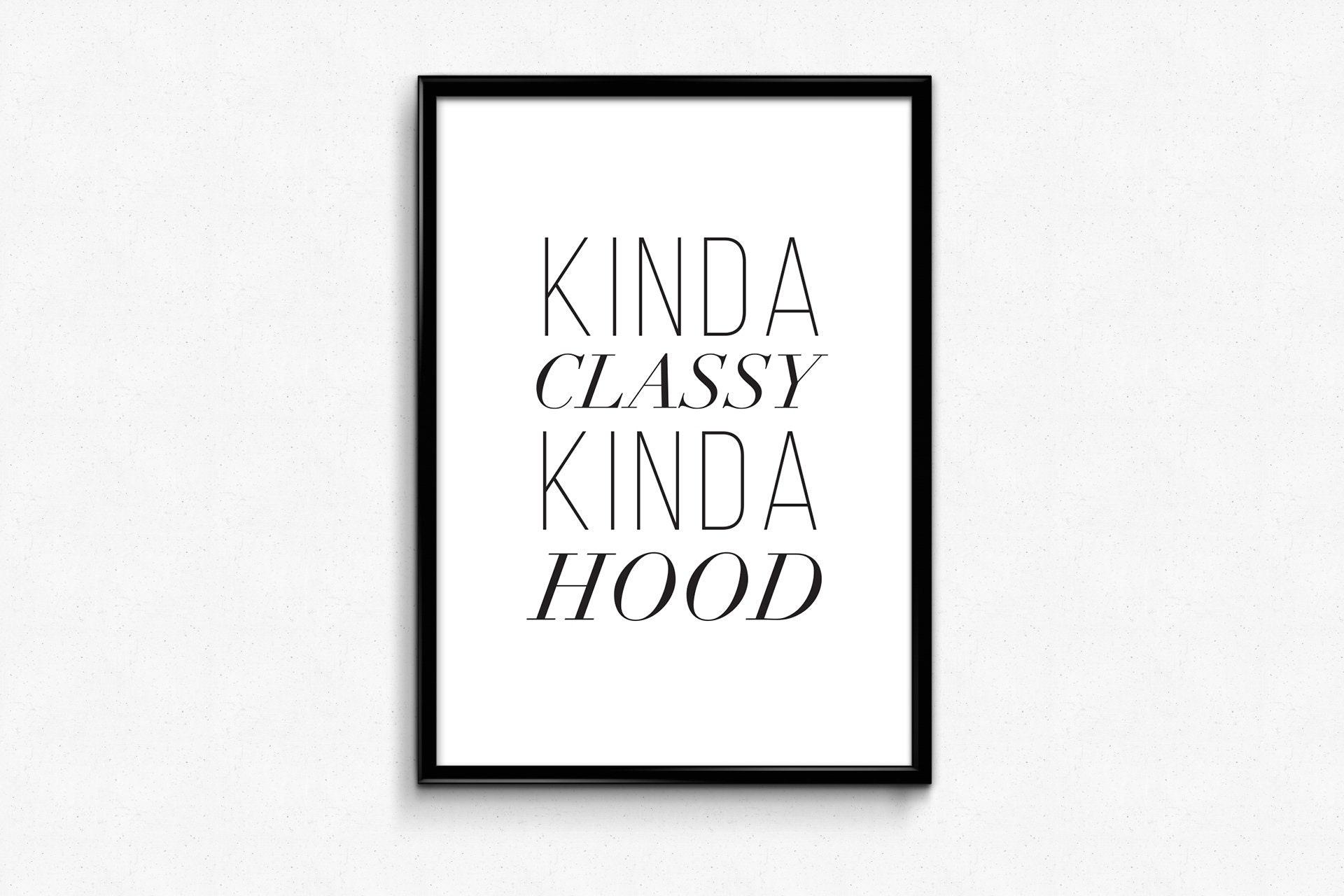 printable quotes for girls kinda classy kinda hood prints | etsy