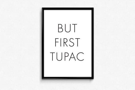 picture relating to Printable Quotes named Printable Prices, Nonetheless Initially Tupac, Electronic Estimates, Typography Prints, Printable Artwork, Printable Wall Artwork, Printable Poster, Artwork Print