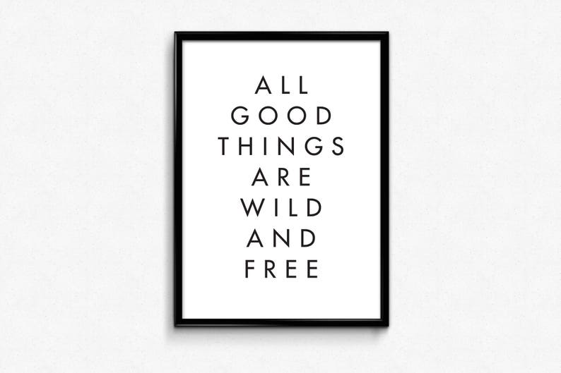 image regarding Free Printable Quotes Black and White identified as All Optimistic Components Are Wild and Free of charge, Printable Rates Poster, Typography Print, Scandinavian Decor, Printable Artwork, Motivational Print, 11x14