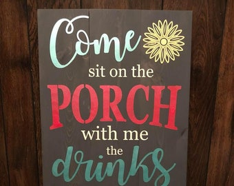 Come Sit On The Porch With Me, Porch Wood Sign, Customizable