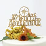 Wood Cake Topper, greatest adventure, compass, laser cut