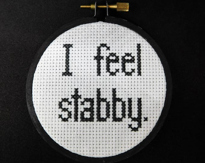 I Feel Stabby Cross Stitch