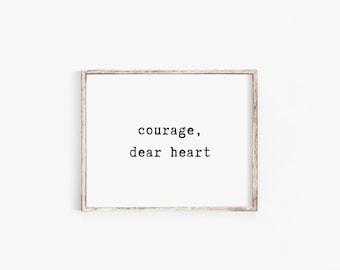 Courage Dear Heart // Instant Download // Foster Care // Encouragement Art