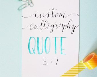 Custom Calligraphy Quote | Hand Lettering Art | 5x7